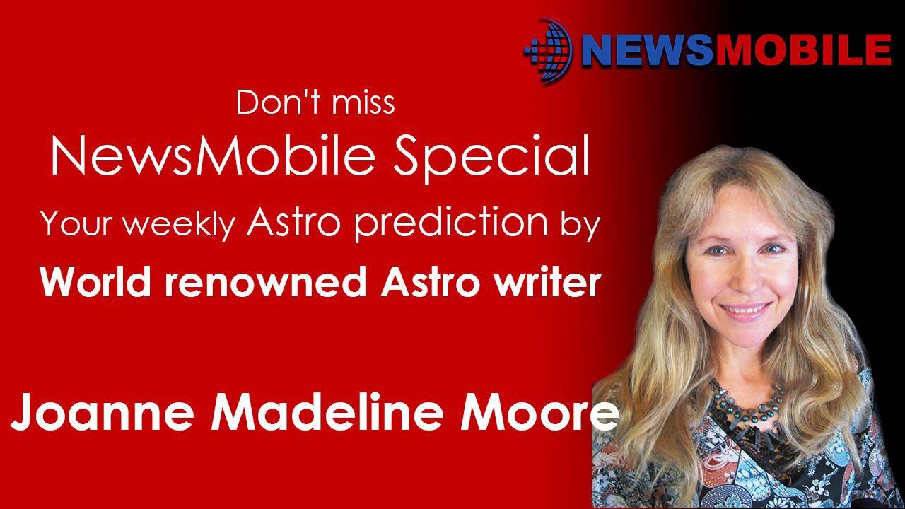 weekly, Astro prediction, Astrology, Joanne Madeline Moore