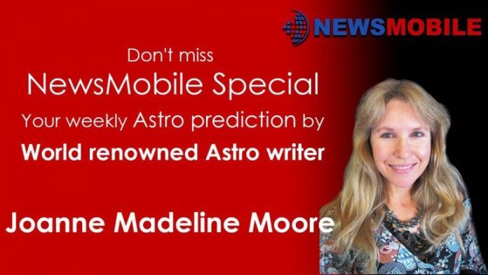 Joanne Madeline Moore, weekly, astro, stars, Sun sign, Astrology, week ahead