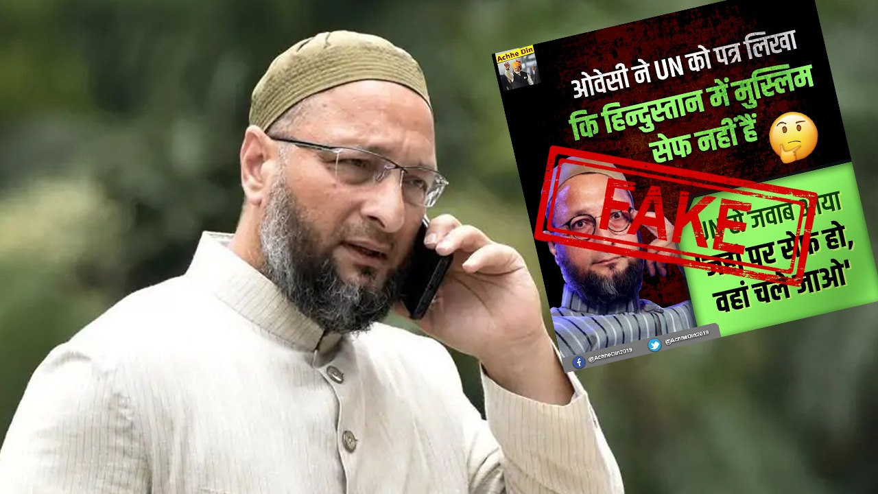 FAKE, Alert, Asaduddin Owaisi, Hyderabad, Member of Parliament, UN, threat, Muslim, India, News, Fake News, Fact Check, Fact, Checker, Fact Checker, Check, NewsMobile, Mobile, News, India